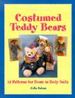 Costumed Teddy Bears: 14 Patterns for Bears in Body Suits (Creative Crafters) Cover Image