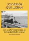 Los Versos Que Lloran: son la efervescencia de la compatibilidad neuronal Cover Image