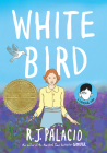 White Bird: A Wonder Story (A Graphic Novel) Cover Image