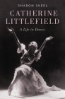 Catherine Littlefield: A Life in Dance Cover Image