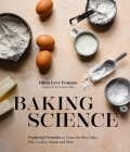 Baking Science: Foolproof Formulas to Create the Best Cakes, Pies, Cookies, Breads and More! Cover Image
