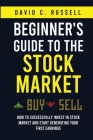 Beginner's Guide to the Stock Market: How to Successfully Invest in the Stock Market and Start Generating Your First Earnings Cover Image