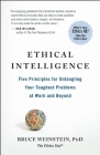 Ethical Intelligence: Five Principles for Untangling Your Toughest Problems at Work and Beyond Cover Image
