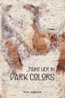 Paint Her in Dark Colors: Poems Cover Image