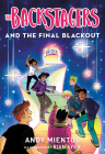 The Backstagers and the Final Blackout (Backstagers #3) Cover Image