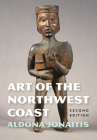 Art of the Northwest Coast (Native Art of the Pacific Northwest: A Bill Holm Center) Cover Image