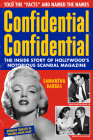 Confidential Confidential: The Inside Story of Hollywood's Notorious Scandal Magazine Cover Image