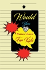 Would You Rather Book For Kids: funny, silly and challenging game of questions for children, perfect holiday book present and christmas gift for girls Cover Image