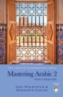 Mastering Arabic 2 [With 2 CDs] Cover Image