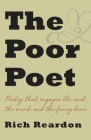 The Poor Poet: Poetry for the soul, the mind, and the funny bone. Cover Image