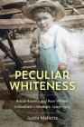 Peculiar Whiteness: Racial Anxiety and Poor Whites in Southern Literature, 1900-1965 Cover Image