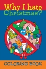 Why I hate Christmas?: Coloring book Cover Image