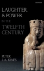 Laughter and Power in the Twelfth Century Cover Image