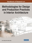Handbook of Research on Methodologies for Design and Production Practices in Interior Architecture Cover Image