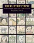 The Electric Pencil: Drawings from Inside State Hospital No. 3 Cover Image