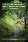 Hiking Trails of the Great Smoky Mountains: Comprehensive Guide (Outdoor Tennessee Series) Cover Image