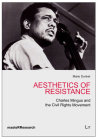 Aesthetics of Resistance: Charles Mingus and the Civil Rights Movement (MasteRResearch #4) Cover Image