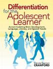 Differentiation for the Adolescent Learner: Accommodating Brain Development, Language, Literacy, and Special Needs Cover Image