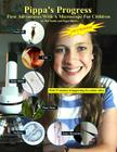Pippa's Progress. First Adventures With A Microscope For Children Cover Image