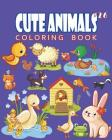 Cute Animals Coloring Book Vol.26: The Coloring Book for Beginner with Fun, and Relaxing Coloring Pages, Crafts for Children Cover Image