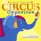 Circus Opposites: An Interactive Extravaganza! Cover Image