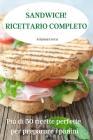 Sandwich! Ricettario Completo Cover Image
