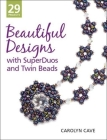 Beautiful Designs with Superduos and Twin Beads Cover Image