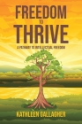 Freedom to Thrive: A Pathway to Intellectual Freedom Cover Image