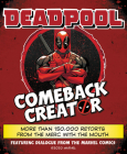 Deadpool Comeback Creator: More Than 150,000 Retorts from the Merc with the Mouth Cover Image