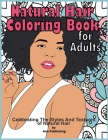 Natural Hair Coloring Book for Adults: Celebrating the Styles and Textures of Black Kinky Curly Hair Cover Image