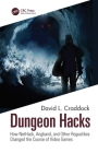 Dungeon Hacks: How NetHack, Angband, and Other Rougelikes Changed the Course of Video Games Cover Image