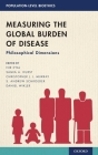 Measuring the Global Burden of Disease: Philosophical Dimensions Cover Image