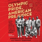Olympic Pride, American Prejudice: The Untold Story of 18 African Americans Who Defied Jim Crow and Adolf Hitler to Compete in the 1936 Berlin Olympic Cover Image