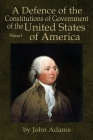 A Defence of the Constitutions of Government of the United States of America: Volume I Cover Image