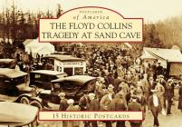 The Floyd Collins Tragedy at Sand Cave (Postcards of America) Cover Image