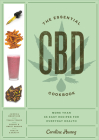 The Essential CBD Cookbook: More Than 65 Easy Recipes for Everyday Health Cover Image