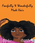 Fearfully & Wonderfully Made Hair Cover Image