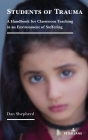 Students of Trauma; A Handbook for Classroom Teaching in an Environment of Suffering Cover Image