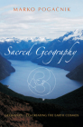 Sacred Geography: Geomancy: Co-Creating the Earth Cosmos Cover Image