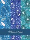 Medicine Tracker: Blue Floral Design, Daily Medicine Record Tracker 120 Pages Large Print 8.5