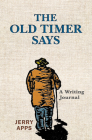 The Old Timer Says: A Writing Journal Cover Image