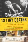18 Tiny Deaths: The Untold Story of the Woman Who Invented Modern Forensics Cover Image