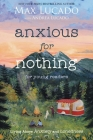 Anxious for Nothing (Young Readers Edition): Living Above Anxiety and Loneliness Cover Image