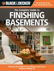 Black & Decker The Complete Guide to Finishing Basements: Step-by-step Projects for Adding Living Space without Adding On (Black & Decker Complete Guide) Cover Image