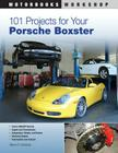 101 Projects for Your Porsche Boxster (Motorbooks Workshop) Cover Image