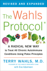 The Wahls Protocol: A Radical New Way to Treat All Chronic Autoimmune Conditions Using Paleo Principles Cover Image