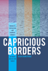 Capricious Borders: Minority, Population, and Counter-Conduct Between Greece and Turkey Cover Image