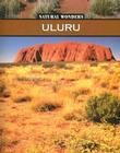 Uluru: Sacred Rock of the Australian Desert Cover Image