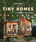 Country Living Tiny Homes: Living Big in Small Spaces Cover Image