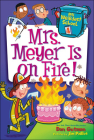 Mrs. Meyer Is on Fire! (My Weirdest School #4) Cover Image
